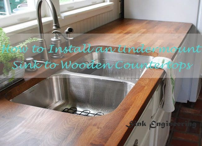 How-to-install-undermount-sink in a wooden countertop