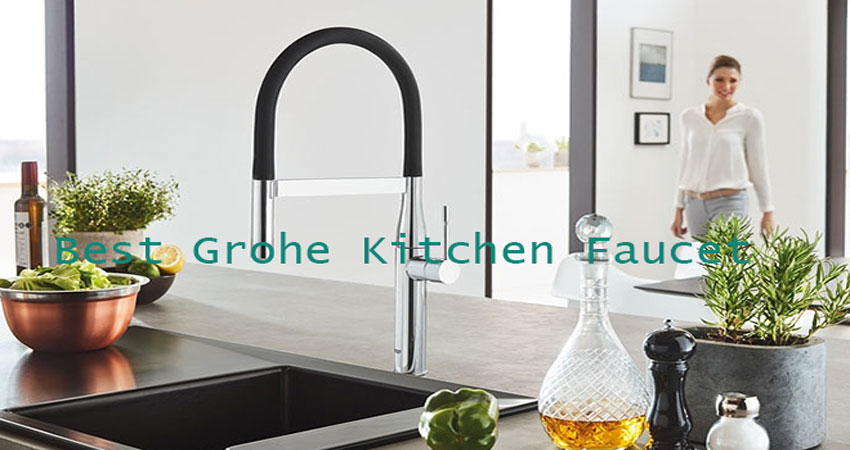 Top 10 Best Grohe Faucets For Kitchen Reviews Of 2020