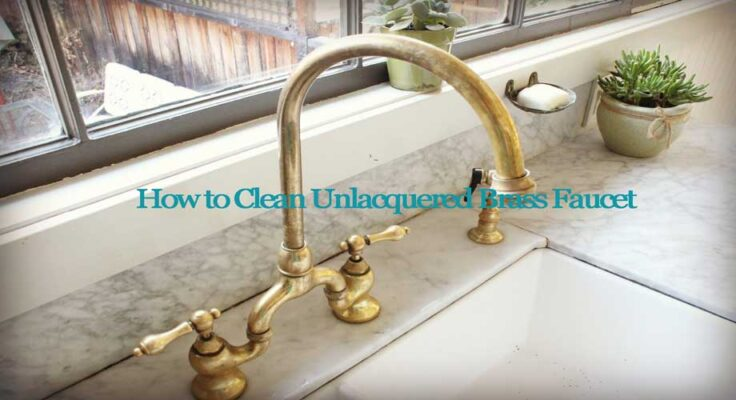 How-to-Clean-Unlacquered-Brass-Faucet
